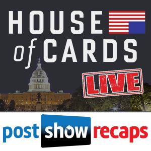 Subscribe to HOUSE OF CARDS LIVE Podcast