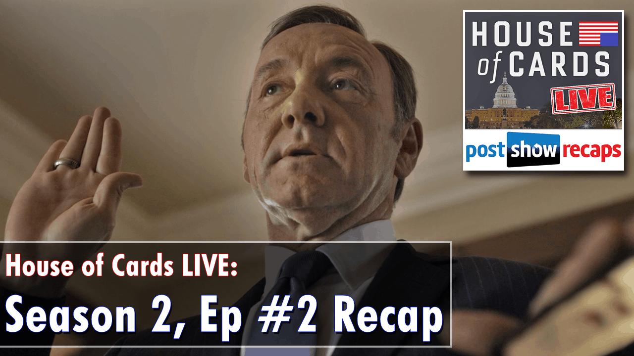 House of Cards Season 2, Episode 2 Recap: Chapter 15