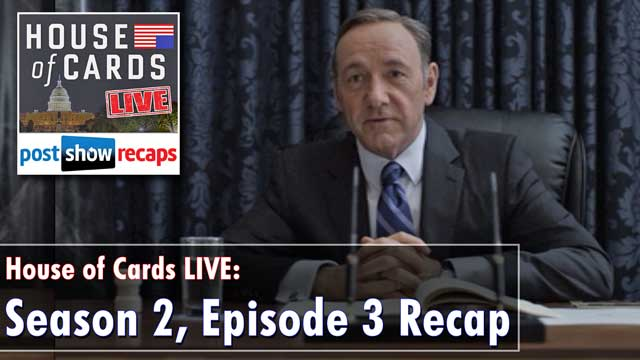 House of Cards, Season 2, Episode 3 Recap: Chapter 16