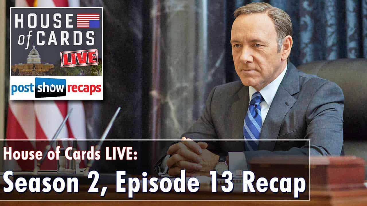 House of Cards Season 2 Episode 13 Recap: Chapter 26