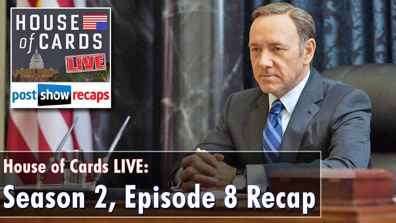 House of Cards Season 2 Episode 8 Recap: Chapter 21