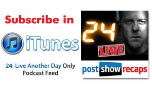 Subscribe to our 24 podcast in iTunes