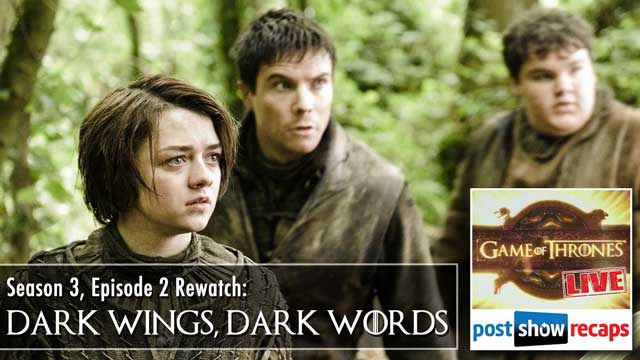 Game of Thrones Episode 2 Rewatch: Dark Wings, Dark Words