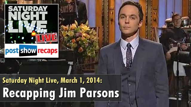 Recapping Jim Parson hosting Saturday Night Live on March 1, 2014 with Musical guest, Beck