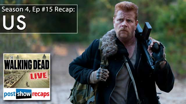 Rob Cesternino and Josh Wigler recap The Walking Dead Season 4 Episode 15: Us