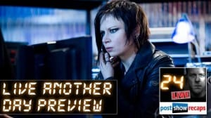 The 24: LIVE ANOTHER DAY Official Preview Podcast