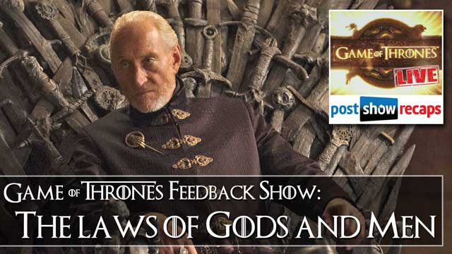 Game of Thrones Season 4, Episode 6 Feedback: The Laws of Gods and Men