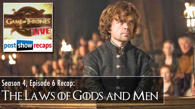 Game of Thrones Season 4, Episode 6 Recap: The Laws of Gods and Men