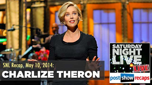 Saturday Night Live Recap: Charlize Theron hosts SNL on May 10, 2014