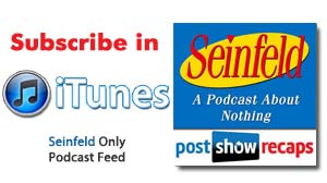 Subscribe to the Seinfeld ONLY Podcast feed in iTunes