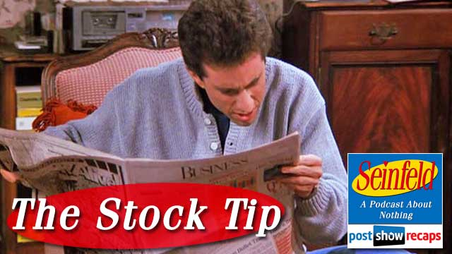 "Seinfeld, The Post Show Recap: Review of Season 1's ""The Stock Tip"""