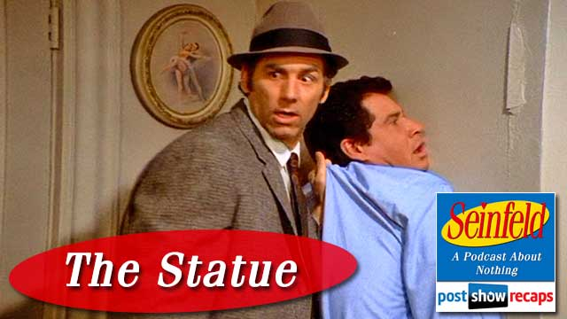 Seinfeld: The Statue Rewatch Podcast Recap