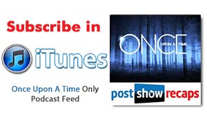 Subscribe in iTunes to our Once Upon a Time ONLY Podcast in iTunes
