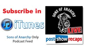 Subscribe in iTunes to our Sons of Anarchy ONLY Podcast in iTunes