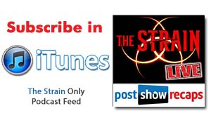 Subscribe in iTunes to our The Strain ONLY Podcast in iTunes