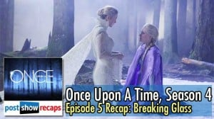 Once Upon A Time, Season 4 Episode 5 Recap | Breaking Glass