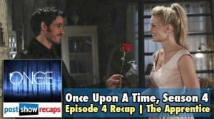 Once Upon A Time, Season 4 Episode 4 Recap | The Apprentice