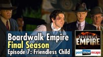 "Boardwalk Empire Final Season Recap – Episode 7 ""Friendless Child"""