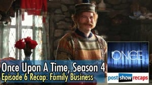 Once Upon A Time, Season 4 Episode 6 Recap | Family Business
