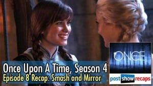 Once Upon A Time, Season 4 Episode 8 Recap | Smash and Mirror