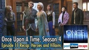 Once Upon A Time, Season 4 Episode 11 Recap | Heros & Villains