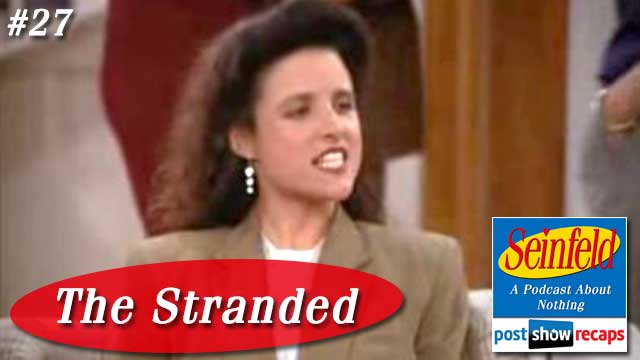 Seinfeld: The Stranded | Episode 27 Recap Podcast