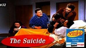 Seinfeld: The Suicide | Episode 32 Recap Podcast