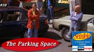 Seinfeld: The Parking Space | Episode 39 Recap Podcast