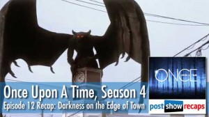 Once Upon a Time, Season 4 Episode 12 Recap | Darkness on the Edge of Town