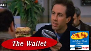 Seinfeld: The Wallet | Episode 45 Recap Podcast