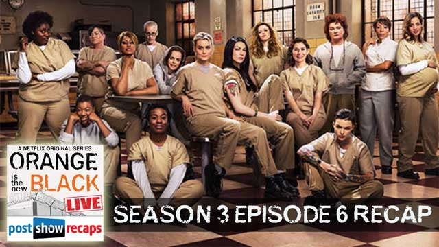 Orange is the new Black   Season 3 Episode 6 Recap - PostShowRecaps com