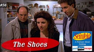 Seinfeld: The Shoes | Episode 56 Recap Podcast