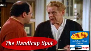 Seinfeld: The Handicap Spot | Episode 62 Recap Podcast