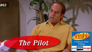 Seinfeld: The Pilot | Episode 63 Recap Podcast