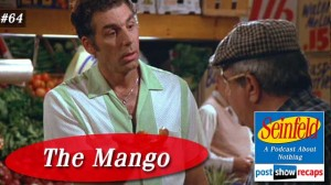 Seinfeld: The Mango | Episode 64 Recap Podcast