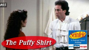 Seinfeld: The Puffy Shirt| Episode 65 Recap Podcast