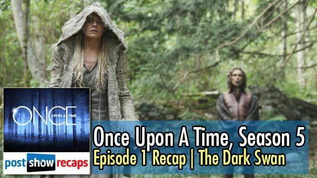 Once Upon a Time, Season 5 Episode 1 Recap | The Dark Swan
