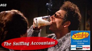 Seinfeld: The Sniffing Accountant | Episode 68 Recap Podcast