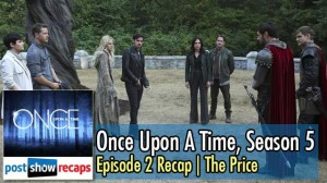 Once Upon a Time, Season 5 Episode 2 Recap | The Price