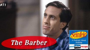 Seinfeld: The Barber | Episode 71 Recap Podcast