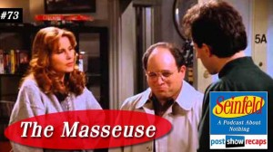 Seinfeld: The Masseuse | Episode 73 Recap Podcast