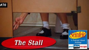 Seinfeld: The Stall | Episode 76 Recap Podcast