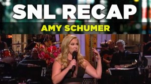 SNL Recap | Amy Schumer Hosting Saturday Night Live