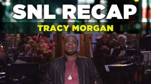 SNL Recap | Tracy Morgan Hosting Saturday Night Live