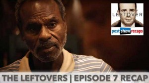 The Leftovers Season 2 Episode 7 Recap | A Most Powerful Adversary