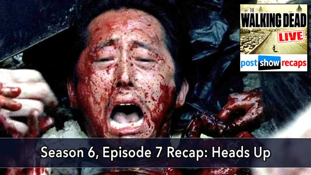 Walking Dead 2015: Season 6 Episode 7 Recap Podcast | Heads Up