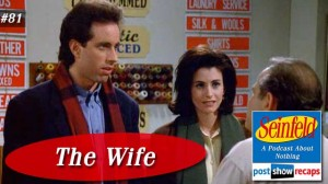 Seinfeld: The Wife | Episode 81 Recap Podcast