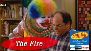 Seinfeld: The Fire | Episode 84 Recap Podcast