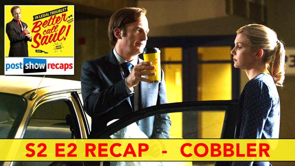Better Call Saul 2016: Season 2, Episode 2 Recap of COBBLER