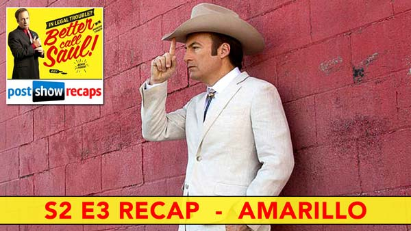Better Call Saul 2016: Season 2, Episode 3 Recap of AMARILLO
